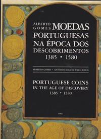 MOEDAS PORTUGUESAS NA ÉPOCA DOS DESCOBRIMENTOS 1385-1580 – Portuguese Coins in the Age of Discovery 1385-1580 * Alberto Gomes . António Miguel Trigueiros   1992