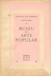MUSEU DE ARTE POPULAR        António Ferro      1948