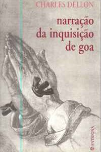 NARRAÇÃO DA INQUISIÇÃO DE GOA          Charles Dellon