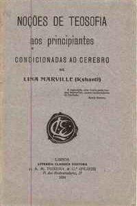 NOÇÕES DE TEOSOFIA  Aos Principiantes Condicionadas ao Cerebro  Lina Marville (Kshanti)  1924
