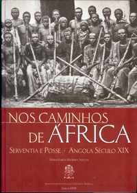 NOS CAMINHOS DE ÁFRICA  –    Serventia e Posse     –   (Angola – século XIX)          Maria Emilia Madeira Santos