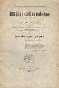 NOTAS PARA O ESTUDO DA REARBORISAÇÃO DA ILHA DA MADEIRA  – João Henriques Camacho  –  1920