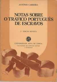 NOTAS SOBRE O TRÁFICO PORTUGUÊS DE ESCRAVOS  António Carreira