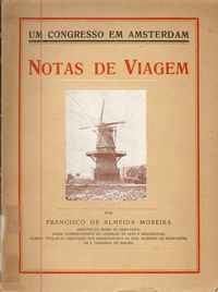 NOTAS DE VIAGEM – UM CONGRESSO EM AMSTERDAM        Francisco de Almeida Moreira     1930