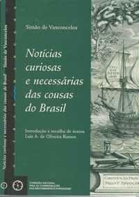 NOTÍCIAS CURIOSAS E NECESSÁRIAS DAS COUSAS DO BRASIL     Simão de Vasconcelos