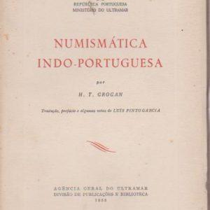 NUMISMÁTICA INDO-PORTUGUESA * H. T. Grogan – trad. pref. e notas de Luis Pinto Garcia  1955