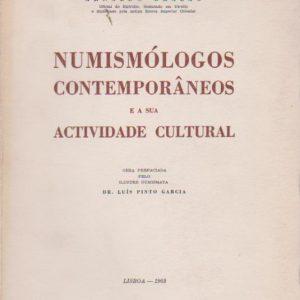 NUMISMÓLOGOS CONTEMPORÂNEOS E A SUA ACTIVIDADE CULTURAL * Arnaldo Brazão   1963