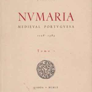 NVMARIA MEDIEVEL PORTUGUESA 1128-1383  * J. Ferraro Vaz * MCMLX