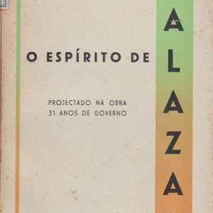 O ESPÍRITO DE SALAZAR  * Projectado Na Obra De 31 Anos De Governo * António Gonçalves *  1959