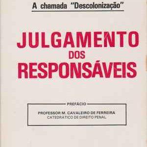 """A CHAMADA """"DESCOLONIZAÇÃO""""   –  JULGAMENTO DOS RESPONSÁVEIS * Luiz Aguiar  * 1978"""