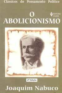 O ABOLICIONISMO          Joaquim Nabuco