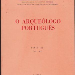 O ARQUEÓLOGO PORTUGUÊS * Série III – Vol. VI * Ministério da Educação Nacional   1972