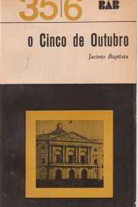 O CINCO DE OUTUBRO – Jacinto Baptista