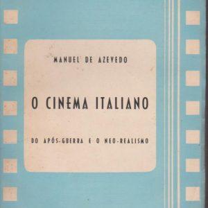 O CINEMA ITALIANO : Do Após-Guerra e o Neo-Realismo * Manuel de Azevedo   1957