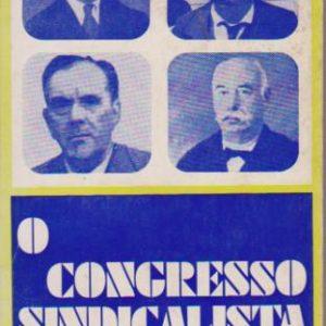 O CONGRESSO SINDICALISTA DE 1911 * Prefácio, Notas e Selecção de Textos de César Oliveira   1971