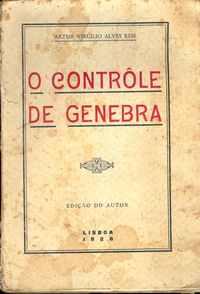 O CONTRÔLE DE GENEBRA     –   Artur Virgilio ALVES REIS      1928