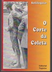 O CORTE DA COLETA : Últimas Crónicas (2000 a 2002) * Solilóquio   2003