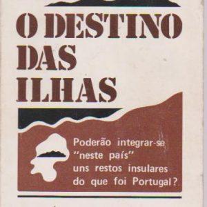 O DESTINO DAS ILHAS * Fernando Jasmins Pereira