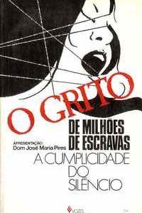 O GRITO DE MILHÕES DE ESCRAVAS          Dom José Maria Pires