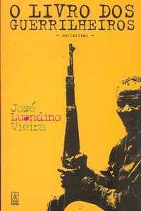 O LIVRO DOS GUERRILHEIROS – De Rios Velhos e Guerrilheiros II- Narrativas – José Luandino Vieira