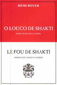 O LOUCO DE SHAKTI  Rémi Boyer      1998