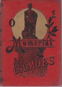 O MEMORIAL DE CAMÕES : Registo de Anniversários e Lembranças * Colligido entre todasas Obras do Poeta por Fernandes Costa – MDCCCXCII
