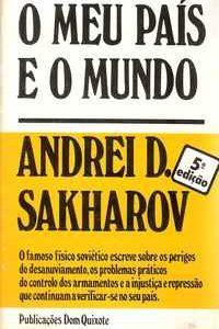 O MEU PAÍS E O MUNDO – Andrei D. Sakharov