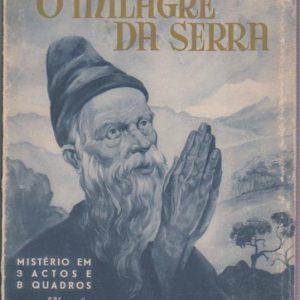 O MILAGRE DA SERRA (Mistério em 3 Actos e 8 Quadros) * João Corrêa d'Oliveira  1946