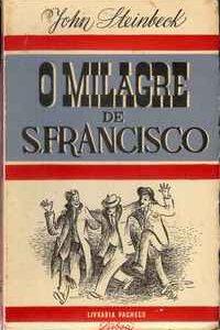 O MILAGRE DE S. FRANCISCO          John Steinbeck 1945