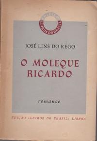 O MOLEQUE RICARDO : Romance * José Lins do Rego