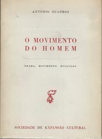 O MOVIMENTO DO HOMEM    –  António Quadros       –   1963
