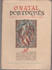 O NATAL PORTUGUÊS * Selecçâo e Prefácio de Vitorino Nemésio – 1ª Ediçâo   1944