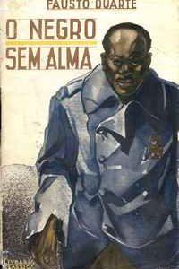 O NEGRO SEM ALMA – Fausto Duarte     1935