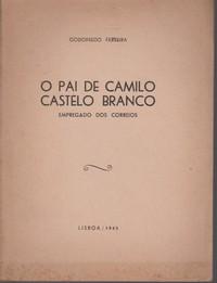 O PAI DE CAMILO CASTELO BRANCO : Empregado dos Correios * Godofredo Ferreira   1943