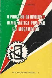 O PROCESSO DA REVOLUÇÃO DEMOCRÁTICA POPULAR EM MOÇAMBIQUE   –   Samora M. Machel       1975