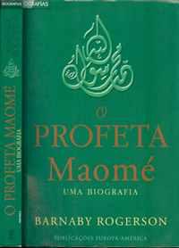 O PROFETA MAOMÉ  – Uma Biografia    –    Barnaby Rogerson