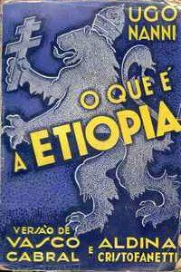 O QUE É A ETIÓPIA   Hugo Nami     –     Versão de Vasco Cabral e Aldina Cristofanetti     –     1935