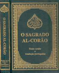 O SAGRADO AL-CORÃO     *   Profeta  Muhammad   * Texto Arabe e Tradução Portuguesa