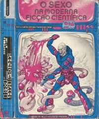 O SEXO NA MODERNA FICÇÃO CIENTIFICA       Antologia de Autores Franceses       Edições AFRODITE   1976