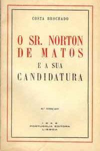 O SR. NORTON DE MATOS E A SUA CANDIDATURA          Costa Brochado     1948