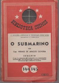 O SUBMARINO * Cap. Hermes de Araújo Oliveira  *  1948