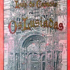 OS LUSÍADAS  * Luiz de Camões * Grande Edição Illustrada Revista e prefaciada pelo Dr. Sousa Viterbo * MDCCCC [1900]