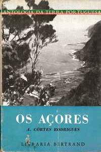 OS AÇORES      A. Côrtes Rodrigues