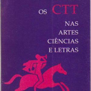 OS CTT NAS ARTES, CIÊNCIAS E LETRAS * A. Lopes de Oliveira   1994