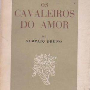 OS CAVALEIROS DO AMOR : Plano de um Livro a fazer * Sampaio Bruno