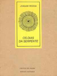 OS DIAS DA SERPENTE          Joaquim Pessoa      1ª Ed.