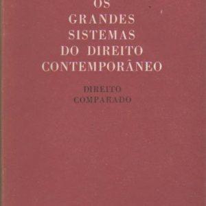 OS GRANDES SISTEMAS DO DIREITO CONTEMPORÂNEO : Direito Comparado * René David