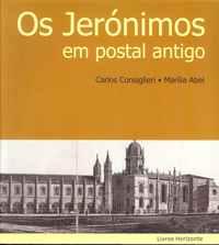 OS JERÓNIMOS  EM POSTAL  ANTIGO    –   Carlos Consiglieri  e  Marília Abel  –   2002