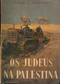 Os JUDEUS NA PALESTINA     –     Manuel L. Rodrigues       –  1947