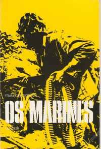 OS MARINES : Cenas da Vida e dos Combates do Corpo de Marines dos Estados Unidos * François D'Orcival